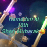 Ramzan ki 16th SEHRI MUBARAK Status Download 2021