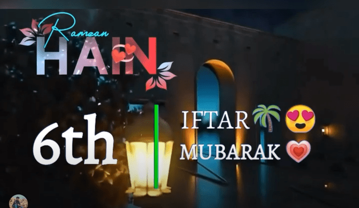 6th Iftar Status Video Download Free