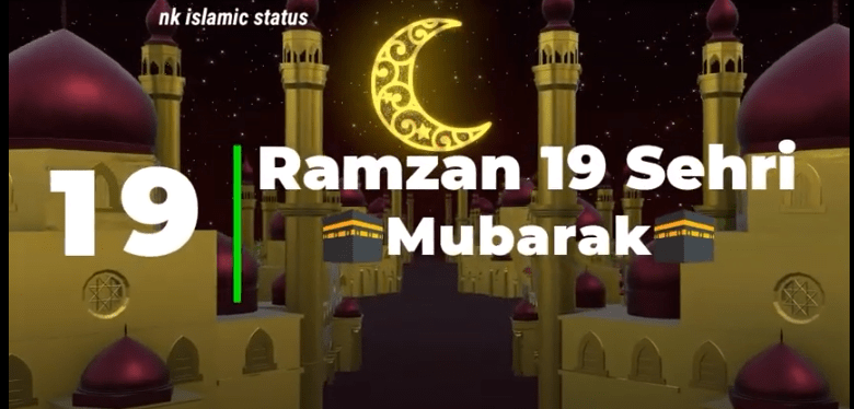 Ramzan 19th Sehri Mubarak Status Video Download