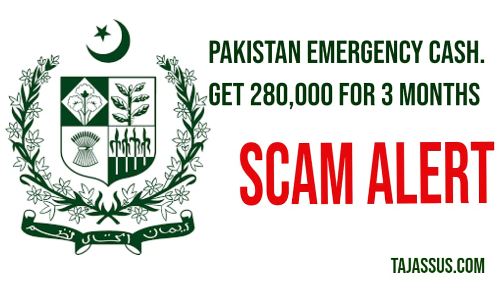 PAKISTAN EMERGENCY CASH | Get Rs 280,000 per month for 3 months Scam Alert