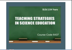 6437/TEACHING STRATEGIES IN SCIENCE EDUCATION AIOU B.ED Book Download
